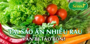 Tại sao ăn nhiều rau vẫn bị táo bón