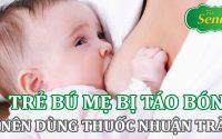 Trẻ bú mẹ bị táo bón có nên dùng thuốc nhuận tràng không